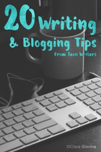 20 Writing and Blogging Tips from Teen Writers