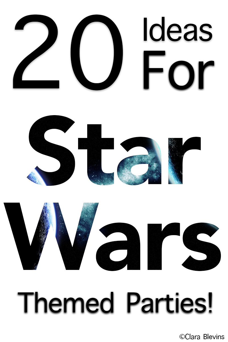 20 Cool Ideas for Star Wars Themed Parties!