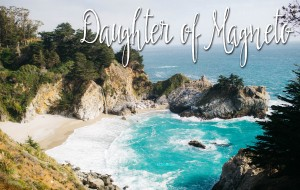 Daughter of Magneto, Chapter 1: Bonds (part 1)