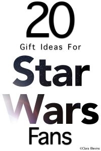 20 Gift Ideas for Star Wars Fans