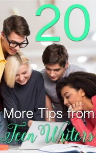 20 More Tips from Teen Writers