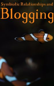Symbiotic Relationships and Blogging