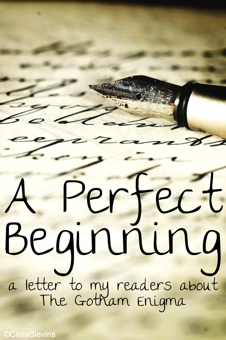 A Perfect Beginning: A Letter to My Readers about The Gotham Enigma