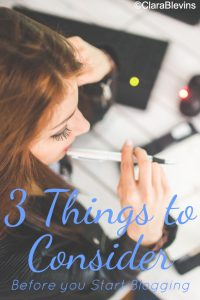 3 Things to Consider Before You Start Blogging