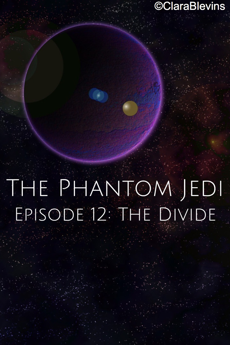 The Phantom Jedi, Episode 12: The Divide