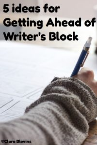 5 Ideas for Getting Ahead of Writer's Block