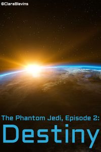 The Phantom Jedi, Episode 2: Destiny
