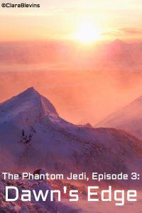 The Phantom Jedi, Episode 3: Dawn's Edge