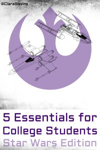5 Essentials for College Students – Star Wars Edition